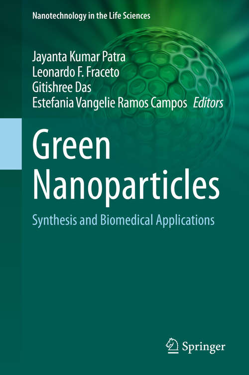 Green Nanoparticles: Synthesis and Biomedical Applications (Nanotechnology in the Life Sciences)