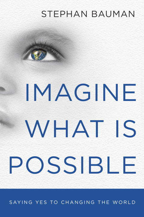 Imagine What Is Possible