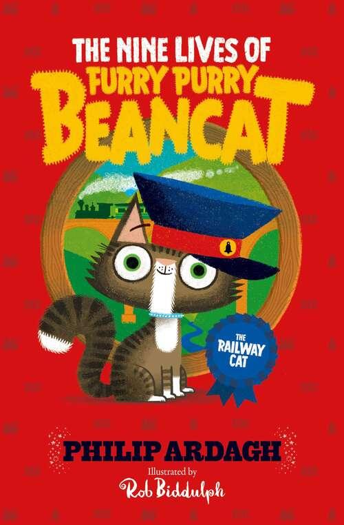 The Railway Cat (The Nine Lives of Furry Purry Beancat #2)