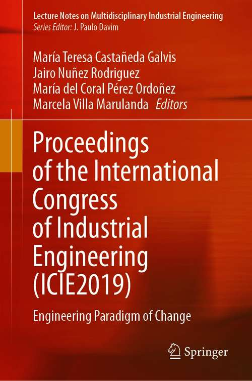 Proceedings of the International Congress of Industrial Engineering: Engineering Paradigm of Change (Lecture Notes on Multidisciplinary Industrial Engineering)