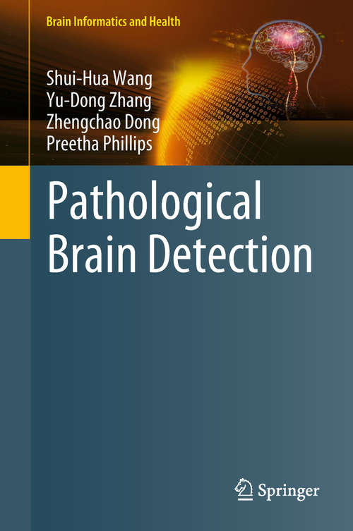 Pathological Brain Detection (Brain Informatics and Health)