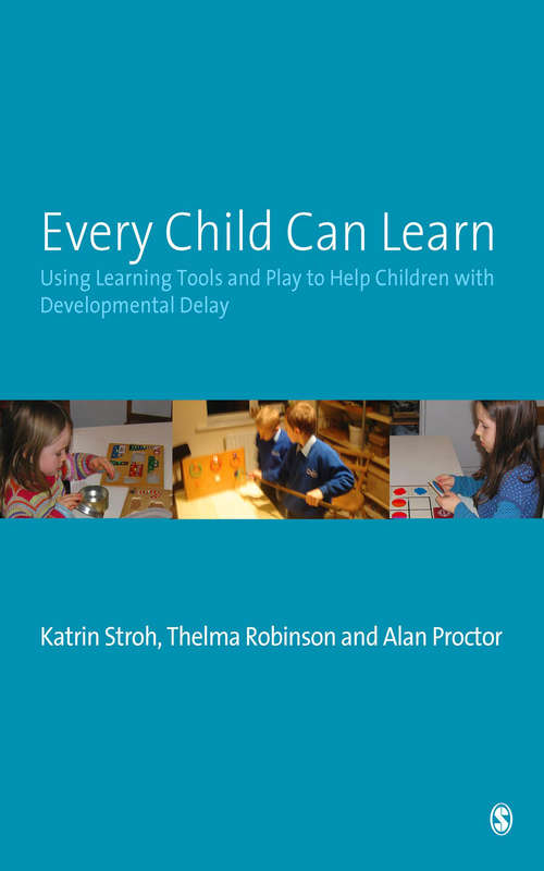 Every Child Can Learn: Using learning tools and play to help children with Developmental Delay