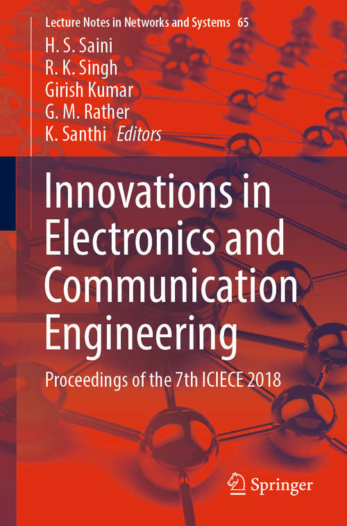 Innovations in Electronics and Communication Engineering: Proceedings of the 7th ICIECE 2018 (Lecture Notes in Networks and Systems #65)
