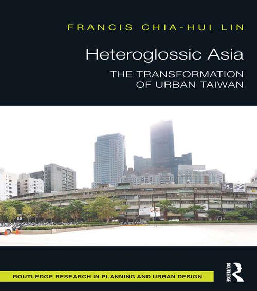 Heteroglossic Asia: The Transformation of Urban Taiwan