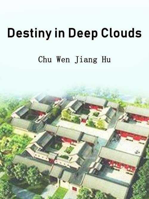 Destiny in Deep Clouds: Volume 3 (Volume 3 #3)
