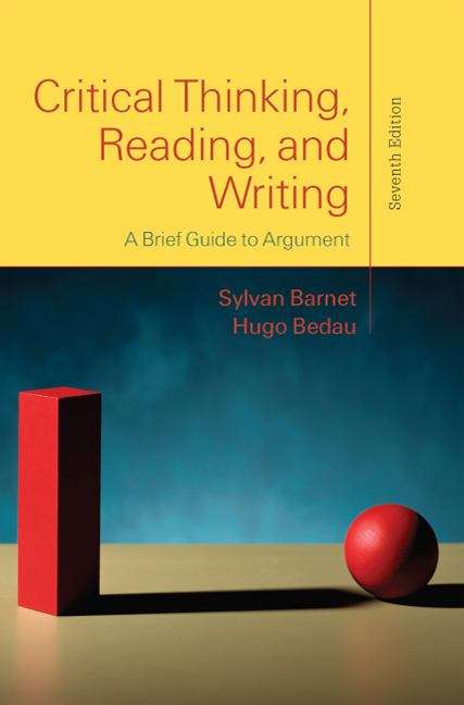 Critical Thinking Reading and Writing: A Brief Guide to Argument (7th edition)