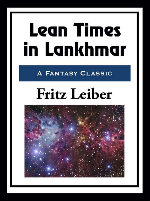 Lean Times in Lankhmar: The Adventures Of Fafhrd And The Gray Mouser