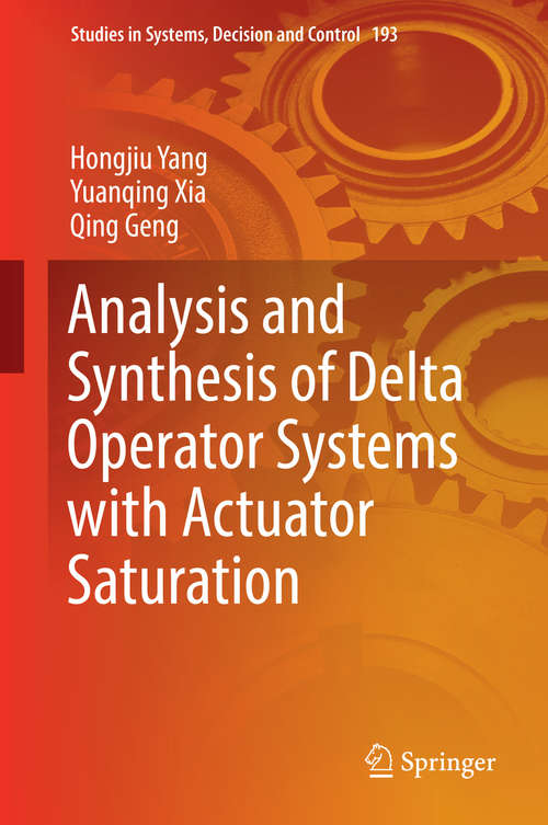 Analysis and Synthesis of Delta Operator Systems with Actuator Saturation (Studies in Systems, Decision and Control #193)