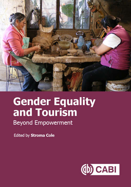 Gender Equality and Tourism: Beyond Empowerment
