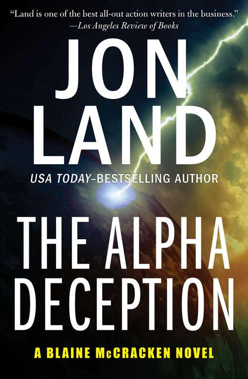 The Alpha Deception: The Omega Command, The Alpha Deception, And The Gamma Option (The Blaine McCracken Novels #2)
