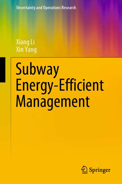 Subway Energy-Efficient Management (Uncertainty and Operations Research)