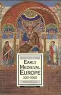 Early Medieval Europe, 300-1000 (Macmillan History Of Europe Series)