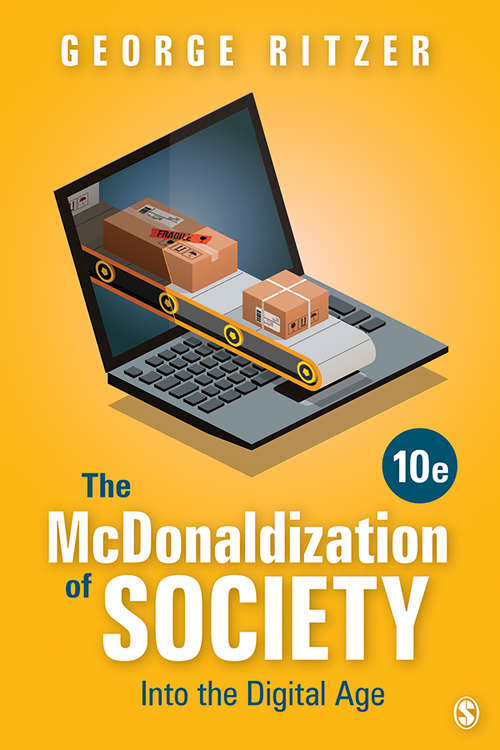 The McDonaldization of Society: Into the Digital Age