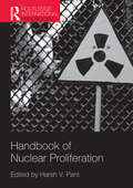 Handbook of Nuclear Proliferation (Routledge International Handbooks Ser.)
