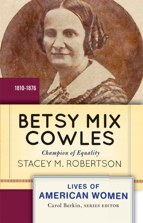 Betsy Mix Cowles: Champion of Equality (Lives of American Women)