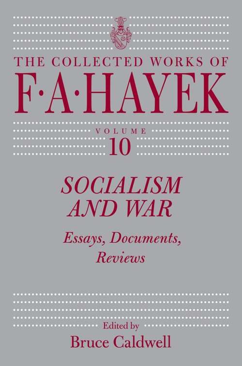 Socialism and War: Essays, Documents, Reviews (The Collected Works of F. A. Hayek #10)