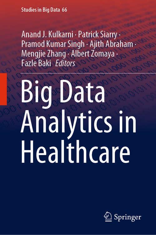 Big Data Analytics in Healthcare (Studies in Big Data #66)