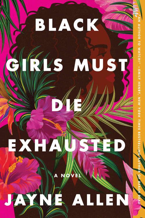Black Girls Must Die Exhausted: A Novel (Black Girls Must Die Exhausted #1)