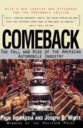 Comeback: The Fall and Rise of the American Automobile Industry