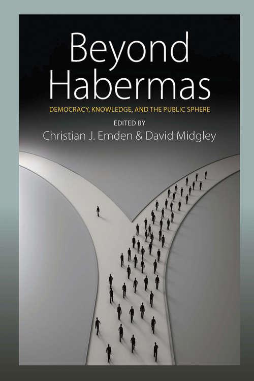 Beyond Habermas