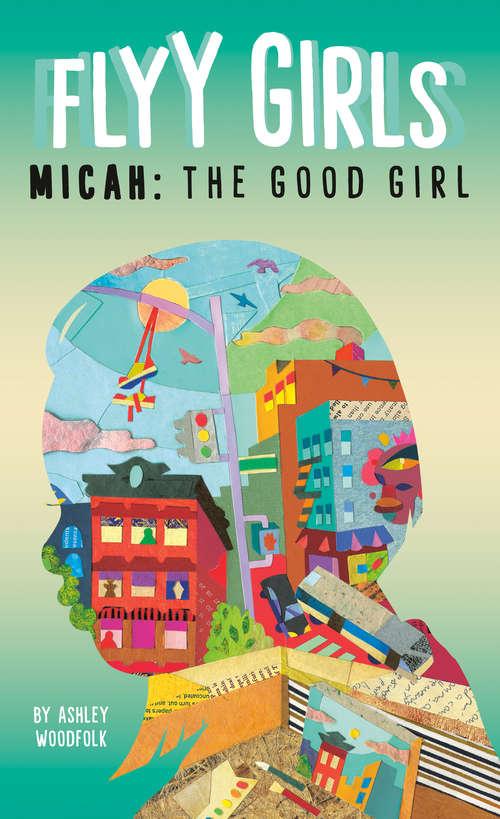Micah: The Good Girl #2 (Flyy Girls #2)