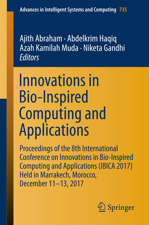 Innovations in Bio-Inspired Computing and Applications: Proceedings Of The 6th International Conference On Innovations In Bio-inspired Computing And Applications (ibica 2015) Held In Kochi, India During December 16-18 2015 (Advances In Intelligent Systems And Computing #424)