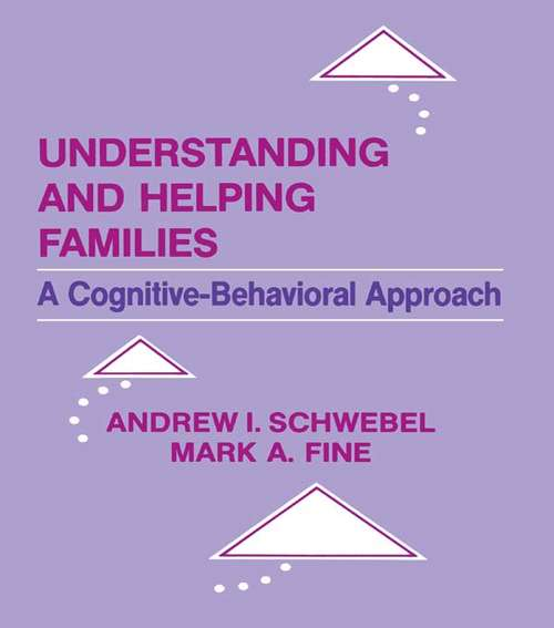 Understanding and Helping Families: A Cognitive-behavioral Approach