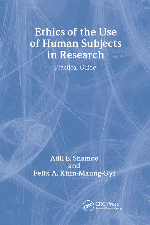 Ethics of the Use of Human Subjects in Research: (Practical Guide)