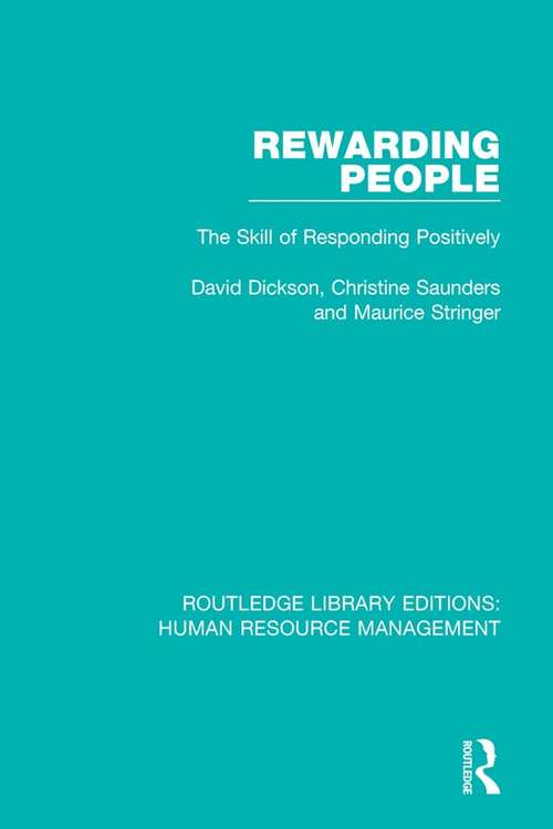 Rewarding People: The Skill of Responding Positively (Routledge Library Editions: Human Resource Management)