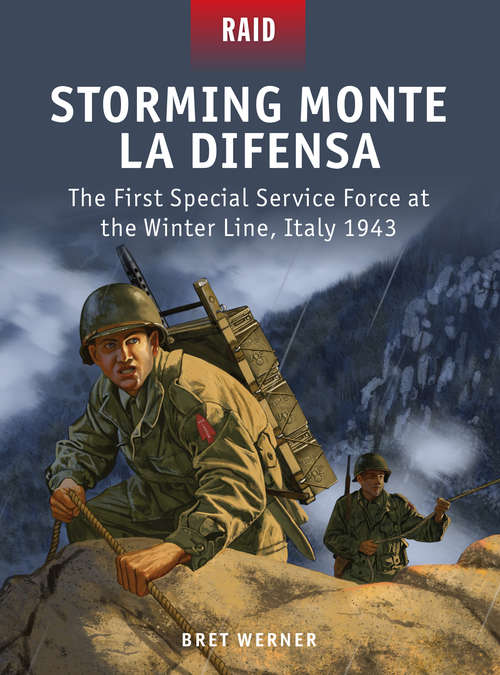 Storming Monte La Difensa - The First Special Service Force at the Winter Line, Italy 1943