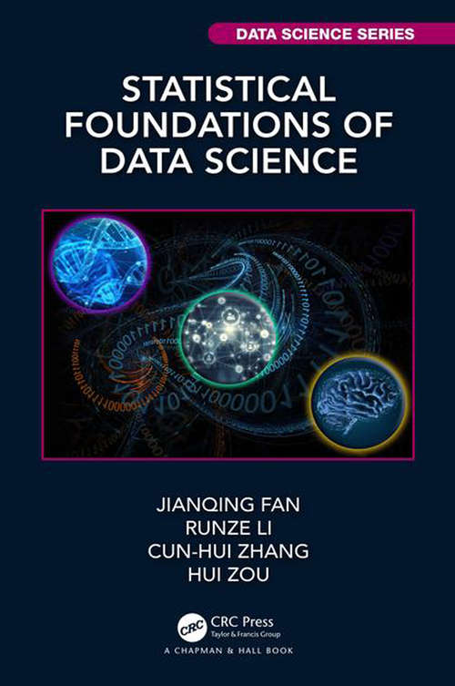 Statistical Foundations of Data Science (Chapman & Hall/CRC Data Science Series)