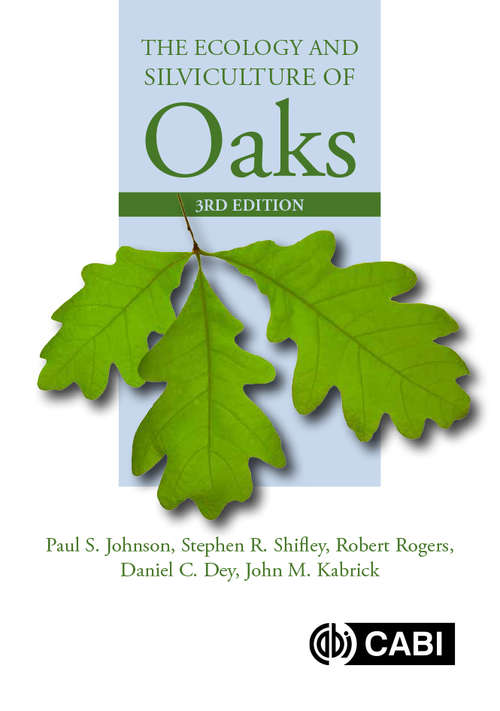 The Ecology and Silviculture of Oaks (Cabi Publishing Ser.)