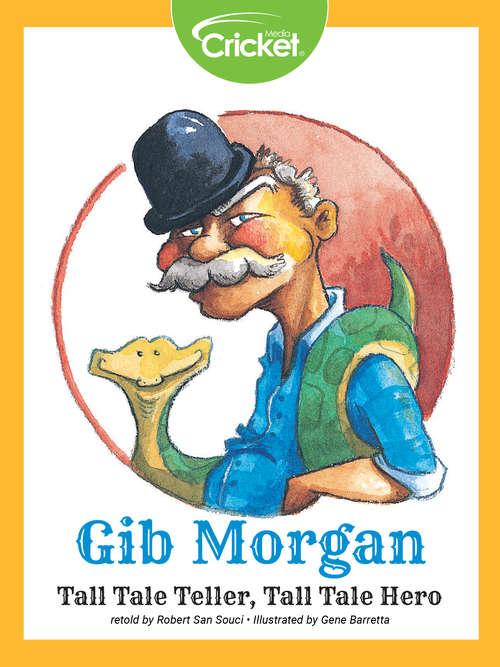 Gib Morgan Tall Tale Teller, Tall Tale Hero