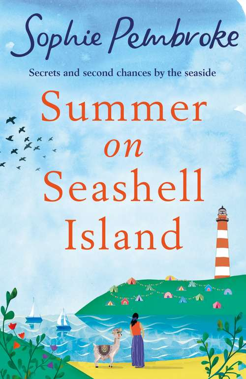 Summer on Seashell Island: The perfect uplifting and feel-good summer romance for fans of Sue Moorcroft and Phillipa Ashley
