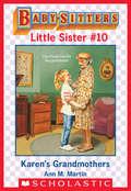 Karen's Grandmothers (Baby-Sitters Little Sister #10)