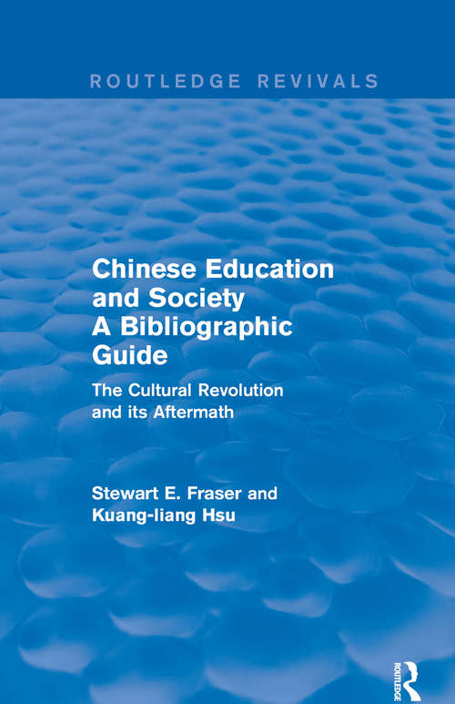 Chinese Education and Society A Bibliographic Guide: A Bibliographic Guide