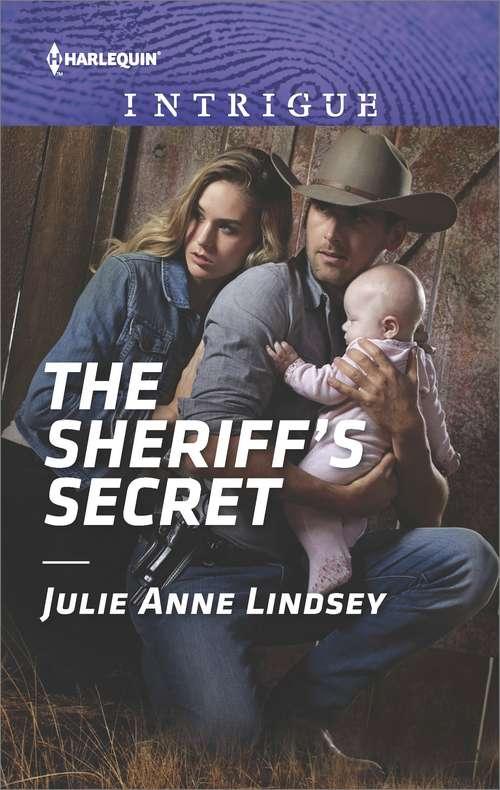 The Sheriff's Secret: Cowboy's Redemption (the Montana Cahills, Book 4) / The Sheriff's Secret (protectors Of Cade County, Book 2) (Protectors of Cade County #2)