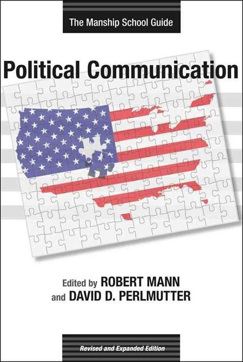 Political Communication: The Manship School Guide (Media & Public Affairs #7)