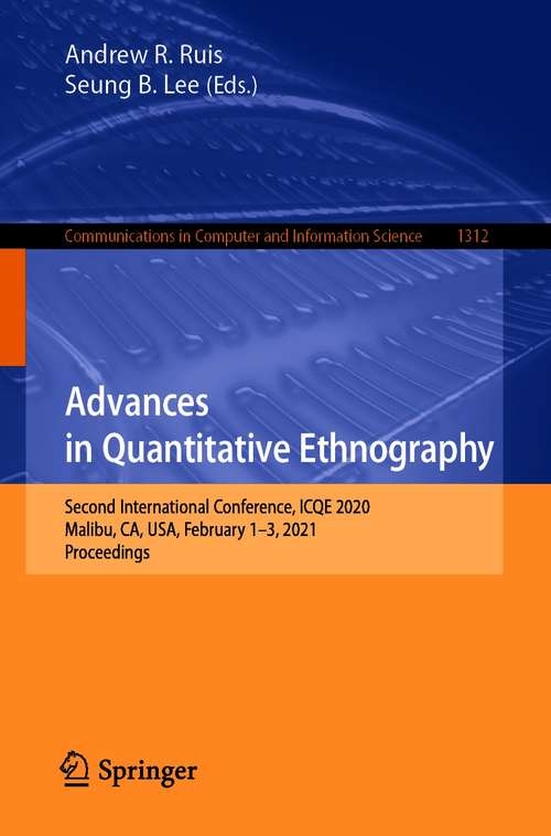 Advances in Quantitative Ethnography: Second International Conference, ICQE 2020, Malibu, CA, USA, February 1-3, 2021, Proceedings (Communications in Computer and Information Science #1312)