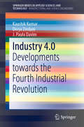 Industry 4.0: Developments towards the Fourth Industrial Revolution (SpringerBriefs in Applied Sciences and Technology)