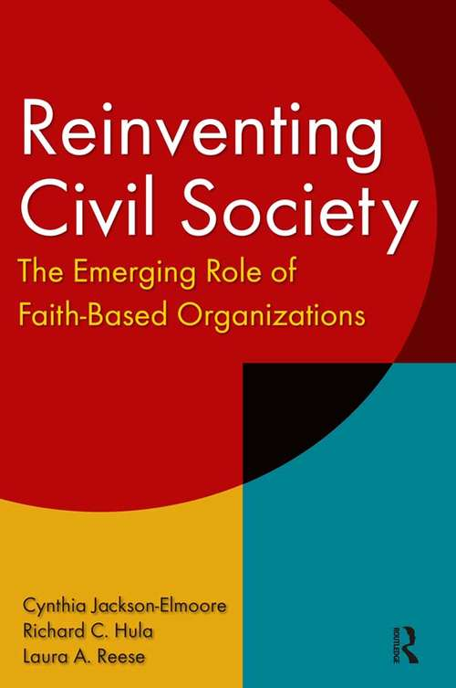 Reinventing Civil Society: The Emerging Role of Faith-Based Organizations