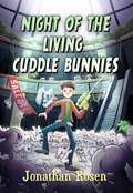 Night of the Living Cuddle Bunnies: Devin Dexter #1