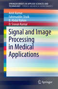 Signal and Image Processing in Medical Applications