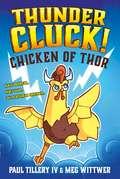 Thundercluck!: Chicken of Thor (Thundercluck!)