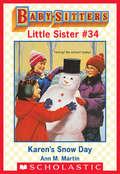 Karen's Snow Day (Baby-Sitters Little Sister #34)