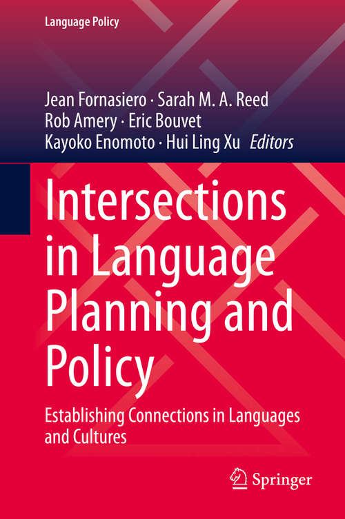 Intersections in Language Planning and Policy: Establishing Connections in Languages and Cultures (Language Policy #23)