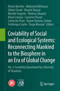 Coviability of Social and Ecological Systems: Reconnecting Mankind To The Biosphere In An Era Of Global Change Vol. 1 : The Foundations Of A New Paradigm