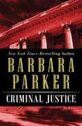 Criminal Justice (Good Practice In Health, Social Care And Criminal Justice Ser. #Vol. 8)