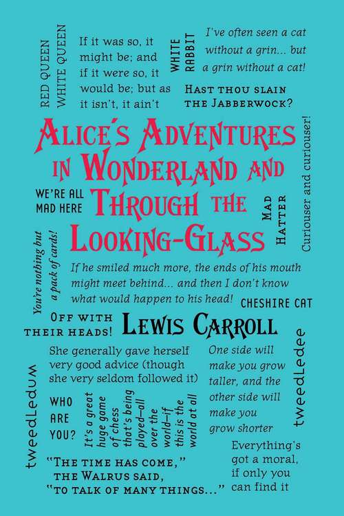 Alice's Adventures in Wonderland and Through the Looking-Glass: An Illustrated Classic (Wordsworth Classics #No. 23)