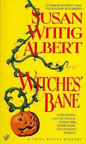 Witches' Bane (China Bayles #2)